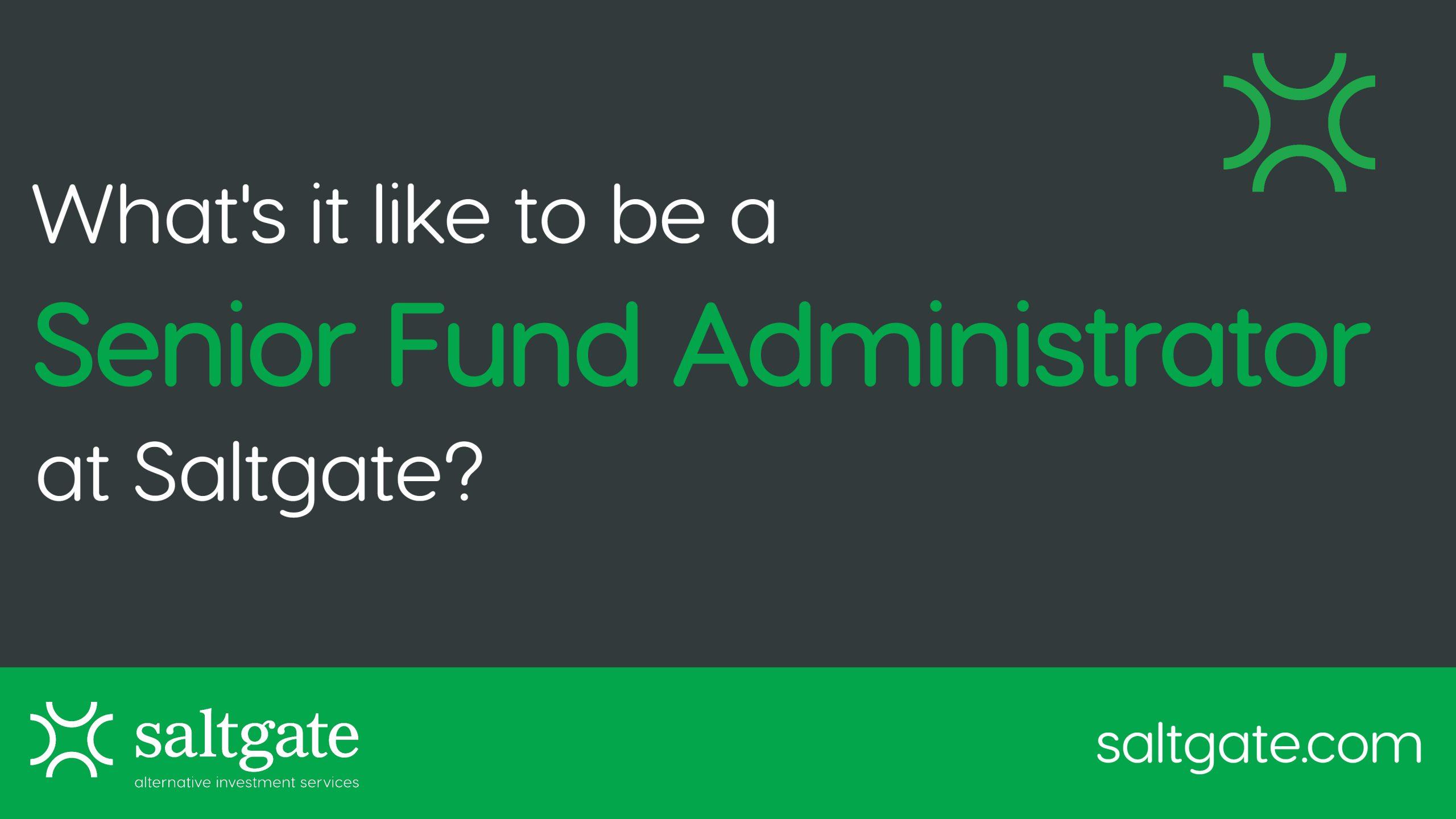 Senior Fund Administrator at Saltgate